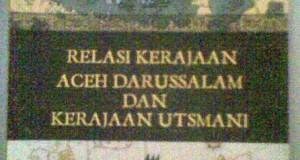 Mengenang Kejayaan Kerajaan Aceh Darussalam