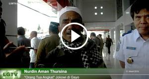 """[Video] Sebelum Jokowi Tiba di Gayo, ini Kata """"Ayah Angkatnya"""""""