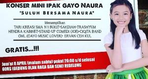 Jum'at 8 April 2016; Saksikan Konser Mini Naura di Redelong