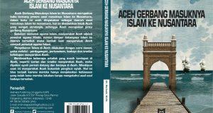 """Buku Dr. Nurbaiti """"Aceh Gerbang Masuknya Islam ke Nusantara"""" Terbit"""