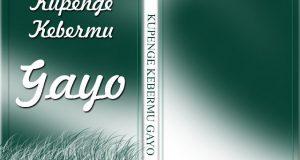 """Himaga akan Terbitkan Buku """"Kupenge Kebermu Gayo"""""""