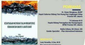 Buku Kesiapsiagaan Masyarakat dalam Mengantisipasi Kebakaran dan Banjir di Jakarta Barat Diluncurkan di LIPI Besok